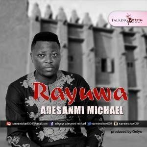 Rayuwa  Sanmi Michael