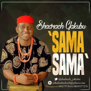 Sama Sama Shadrach Yakubu