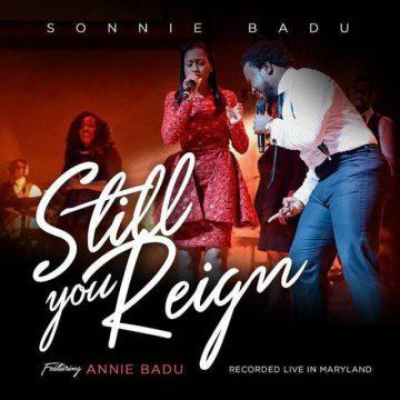 Still You Reign Sonnie Badu