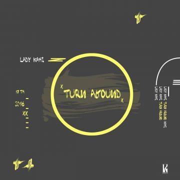 Turn Around Lady Kahi
