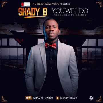 You Will Do Shady B