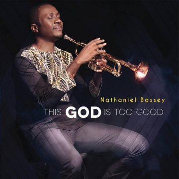 Nathaniel Bassey scores iTunes #1 with New Album 'This God is Too Good'