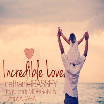 Incredible Love Nathaniel Bassey