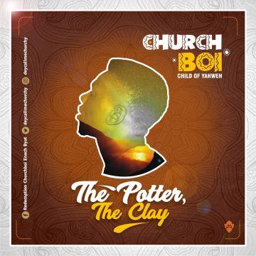 The Potter The Clay Churchboi