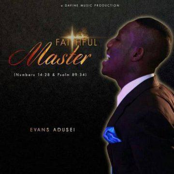 Faithful Master Evans Adusei