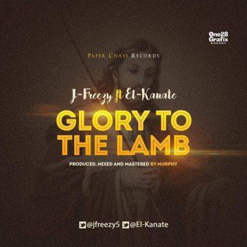 Glory To The Lamb Jfreezy