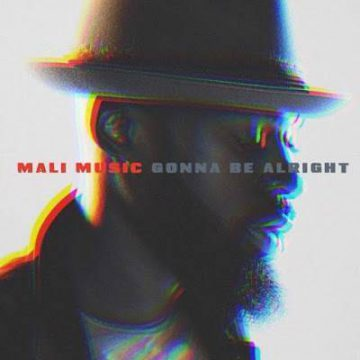Gonna Be Alright Mali Music