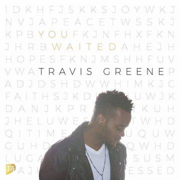 You Waited Travis Greene