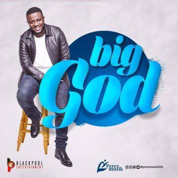 Big God Perez Musik