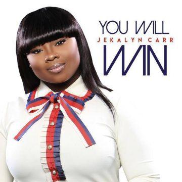 You Will Win Jekalyn Carr