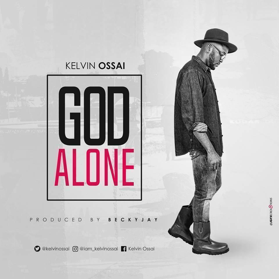 Kelvin Ossai – God Alone Audio Download