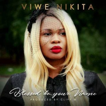 Blessed Be Your Name Viwe Nikita