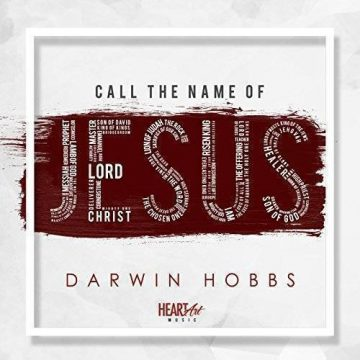 Call The Name Of Jesus Darwin Hobbs