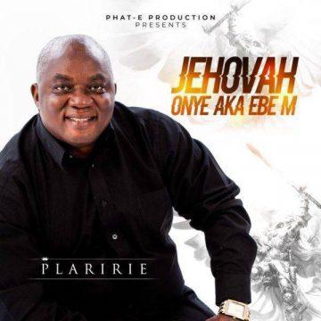 Jehovah Onye Aka Ebe M Plaririe