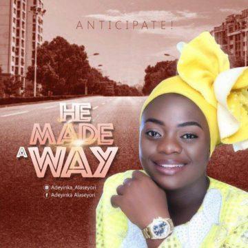 He Made A Way Adeyinka Alaseyori