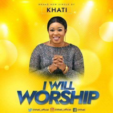 I Will Worship Khati