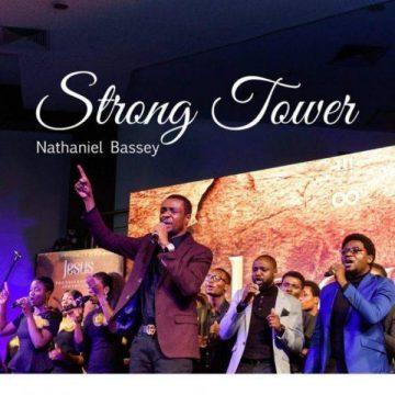 Strong Tower Nathaniel Bassey