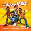 Mike Abdul – Eyan Jesu Ft. MoniQue + Bidemi Olaoba + A'dam