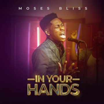 In Your Hands Moses Bliss