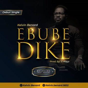 - Kelvin Benard – Ebube Dike